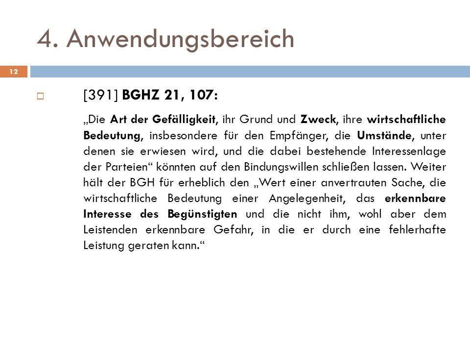 4. Anwendungsbereich [391] BGHZ 21, 107: